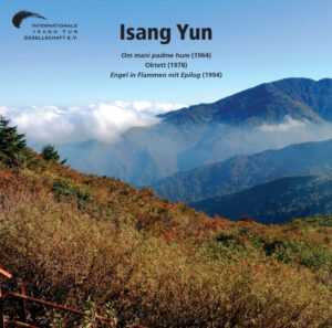 Isang Yun – CD 11 (CD IYG 011 der Internationalen Isang Yun Gesellschaft e.V., © 2016, ℗ 2016)