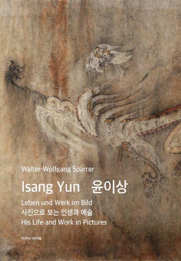 Isang Yun. Leben in Werk und Bild